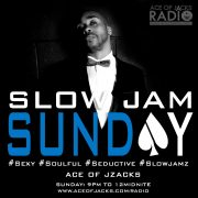 Slow Jam Sunday no sleep before Monday