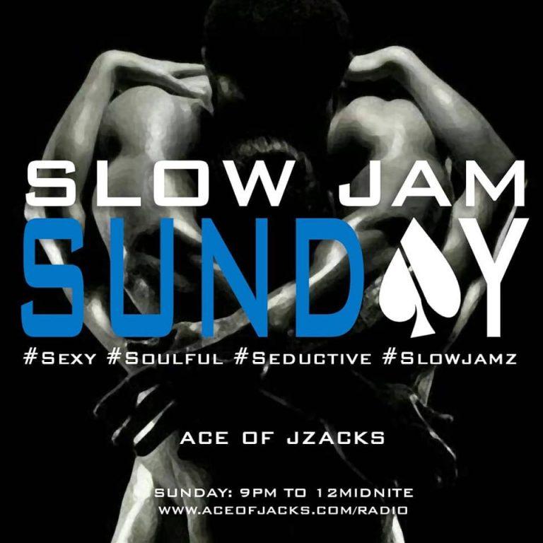 Slow Jam Sunday now 3 hours!!!