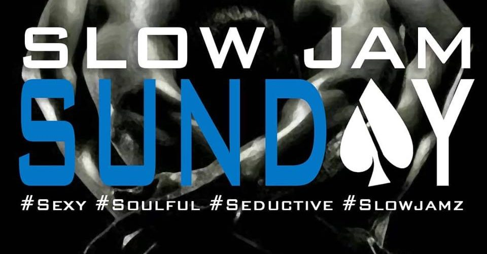Slow Jam Sunday now 3 hours!!!