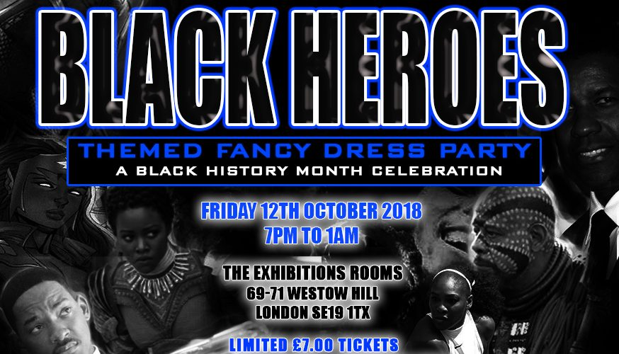 BLACK HEROES: THEMED FANCY DRESS PARTY – 12TH OCT 2018
