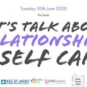 Lets Talk Relationships & Selfcare: 30th June 2020