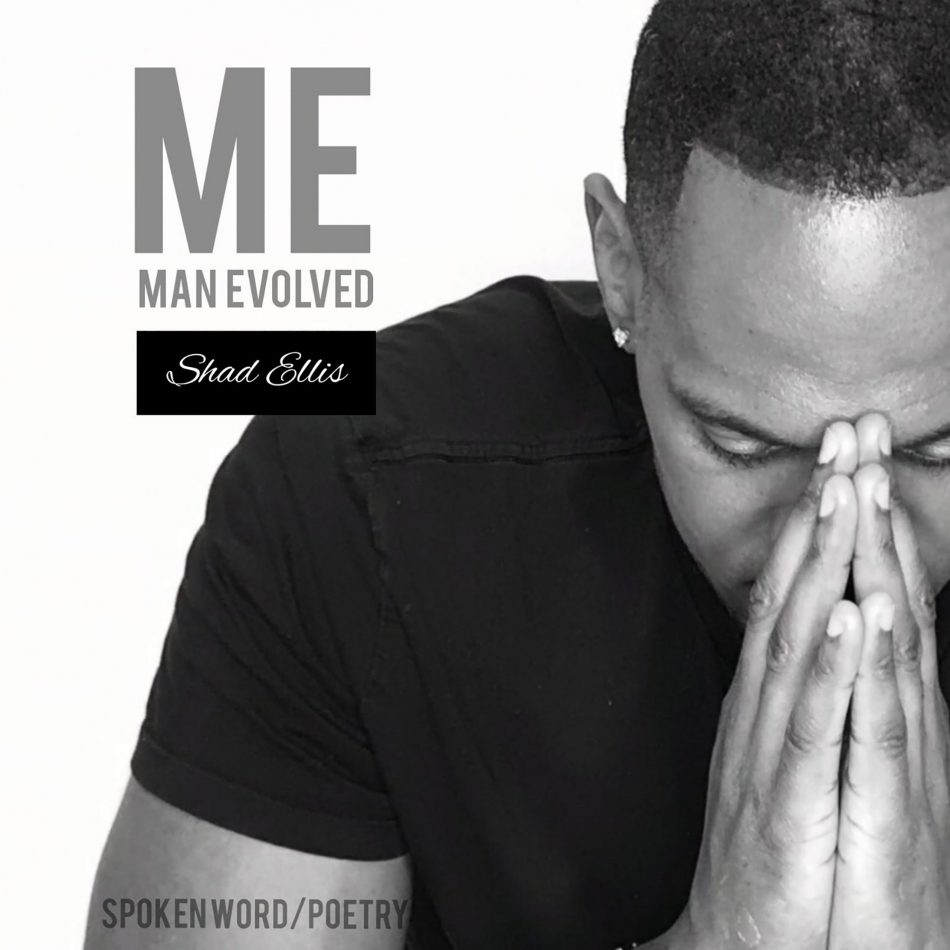 SHAD ELLIS - ME (MAN EVOLVED)