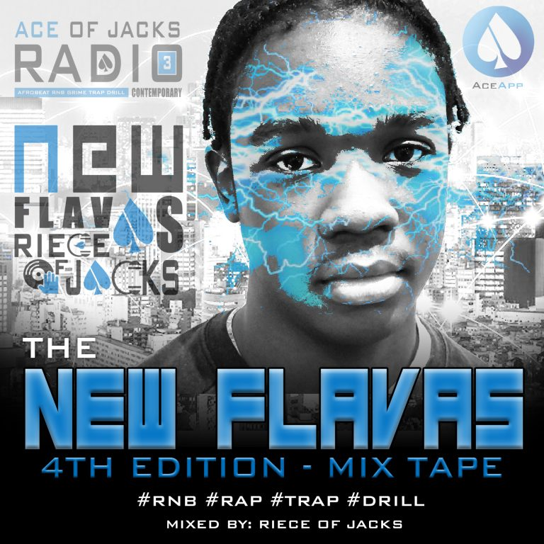 NEW FLAVAS 4TH EDITION – RAP, RNB, TRAP & DRILL MIX – RIECE OF JACKS
